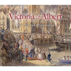 Victoria and Albert: Our Lives in Watercolour