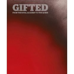 Gifted: From the Royal Academy To The Queen