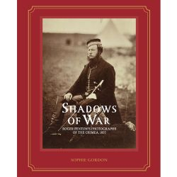 Shadows of War: Roger Fenton's Photographs of the Crimea, 1855