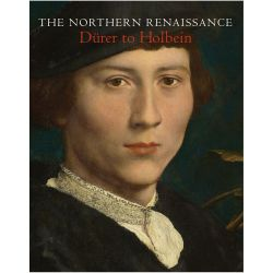 Illustrated front cover of The Northern Renaissance, Dürer to Holbein book.