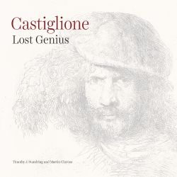 The front cover of Castiglione Lost Genius by Timothy J. Standring and Martin Clayton.